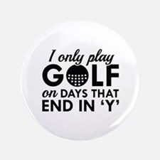 """I Only Play Golf 3.5"""" Button"""