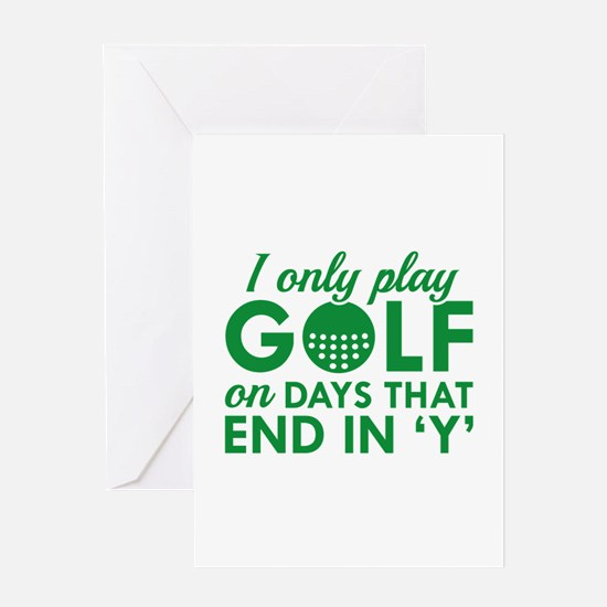 I Only Play Golf Greeting Card