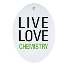 Live Love Chemistry Ornament (Oval)