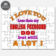 I love you less than my English Foxhound Do Puzzle