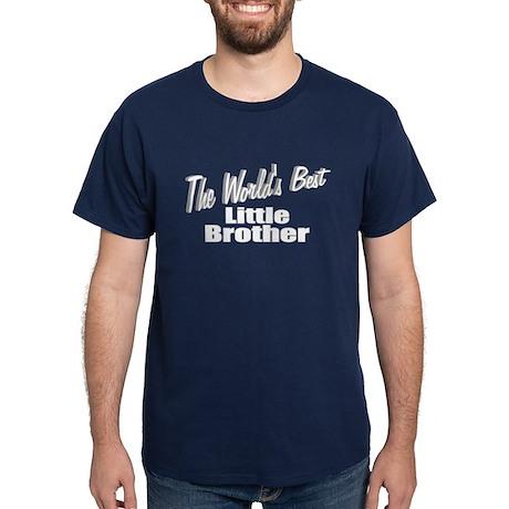 """The World's Best Little Brother"" Dark T-Shirt"