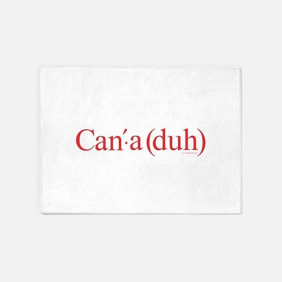 Canada - Can'-a (duh) 5'x7'Area Rug