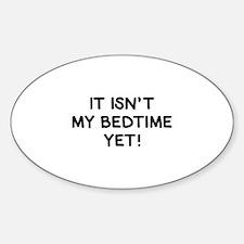 It Isn't My Bedtime Yet! Decal