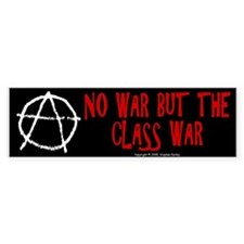 No war, but the class war. - Bumper Bumper Sticker