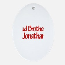 Proud Brother of Jonathan Oval Ornament