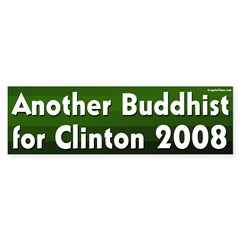 Another Buddhist for Clinton bumper sticker