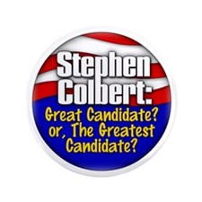 "Colbert '08 3.5"" Button"