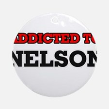 Addicted to Nelson Round Ornament