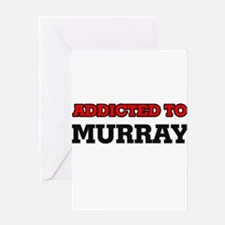 Addicted to Murray Greeting Cards