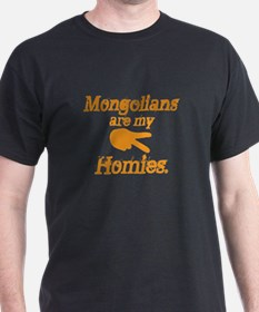 Mongolians are my Homies T-Shirt