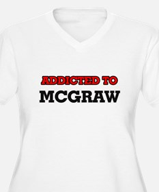 Addicted to Mcgraw Plus Size T-Shirt