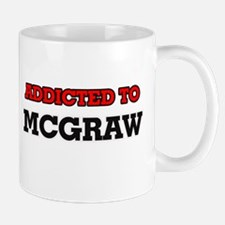 Addicted to Mcgraw Mugs