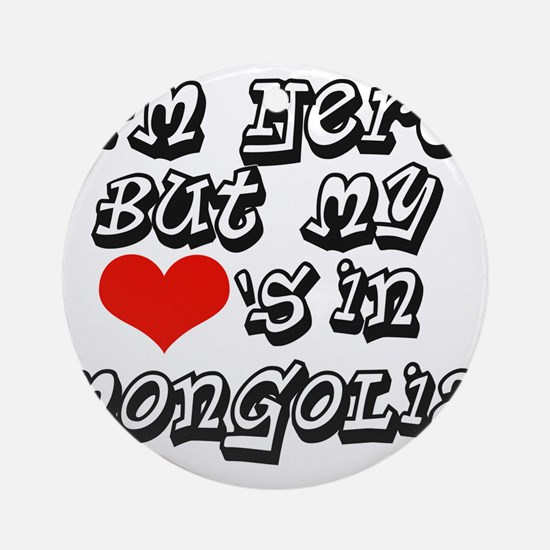 Heart in Mongolia Ornament (Round)