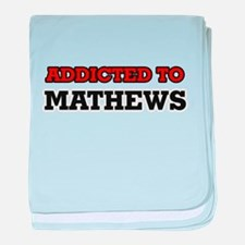 Addicted to Mathews baby blanket