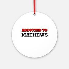 Addicted to Mathews Round Ornament