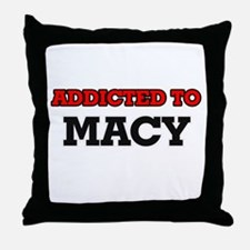 Addicted to Macy Throw Pillow