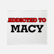 Addicted to Macy Throw Blanket