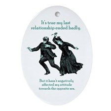 My Last Relationship Oval Ornament