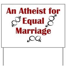 Atheist for Equal Marriage Yard Sign