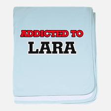 Addicted to Lara baby blanket