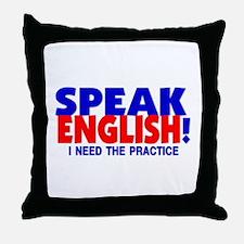 Speak English I Need Practice Throw Pillow