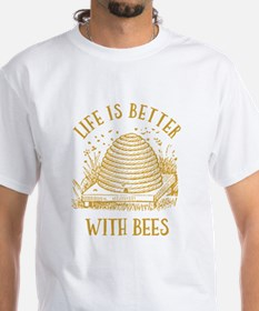 Life's Better With Bees Shirt