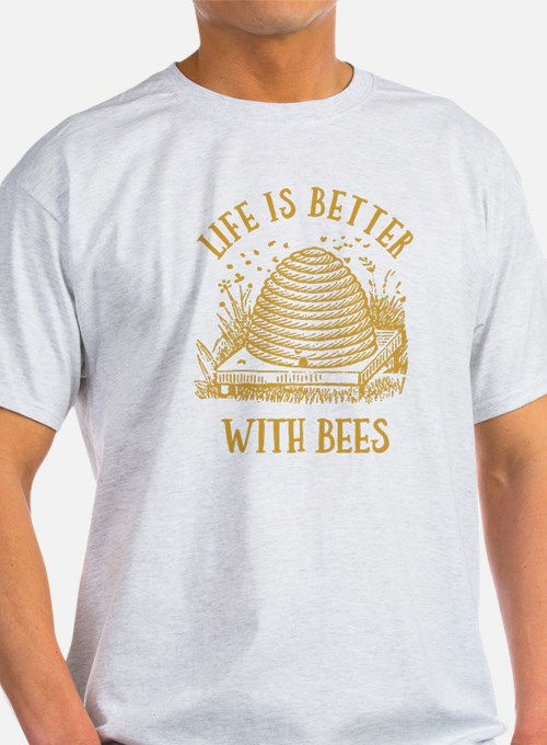 Life's Better With Bees T-Shirt