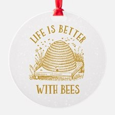 Life's Better With Bees Ornament
