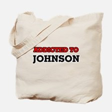 Addicted to Johnson Tote Bag