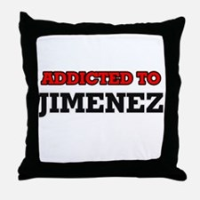 Addicted to Jimenez Throw Pillow