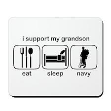 Eat Sleep Navy - Support Grndson Mousepad