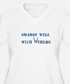 Shares well with others Plus Size T-Shirt
