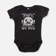 I Would Push You In Fron Of Zombies Baby Bodysuit