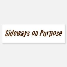Sideways Purpose Bumper Bumper Bumper Sticker