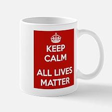 Keep Calm All Lives Matter Mugs