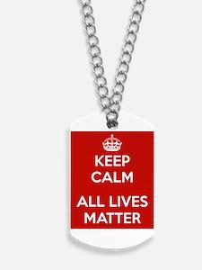 Keep Calm All Lives Matter Dog Tags