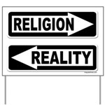 Religion and Reality Yard Sign