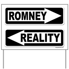 Romney and Reality Traffic Yard Sign