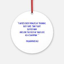 Champion quote Round Ornament