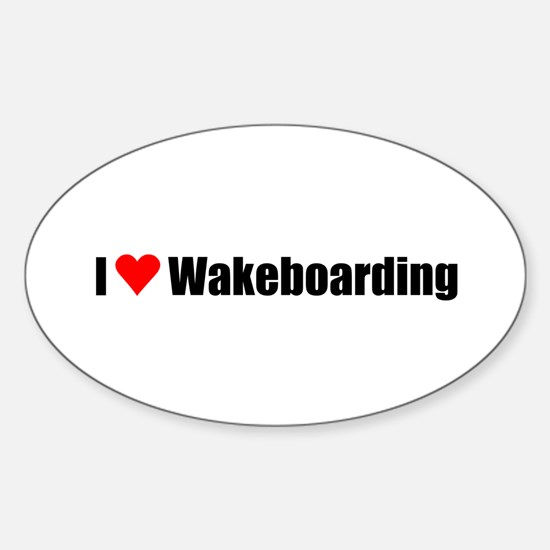I love wakeboarding Oval Decal