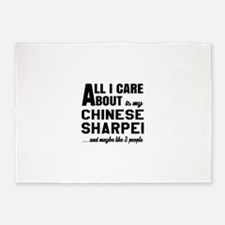 All I care about is my Chinese Shar 5'x7'Area Rug