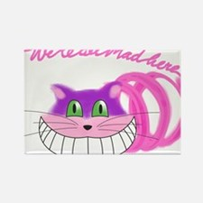 Cheshire Cat Were all Mad Magnets