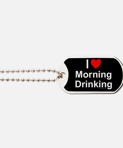 Morning Drinking Dog Tags