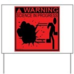 Science In Progress (red) Yard Sign