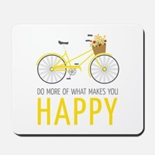Makes You Happy Mousepad