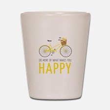 Makes You Happy Shot Glass