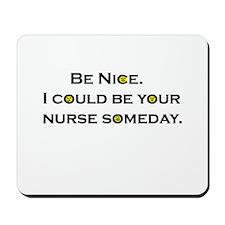 Be Nice.... Mousepad