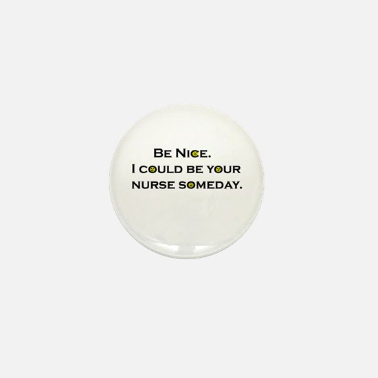 Be Nice.... Mini Button