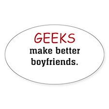 Geeks make better boyfriends Oval Decal