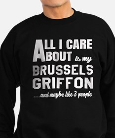 All I care about is my Brussels Sweatshirt (dark)